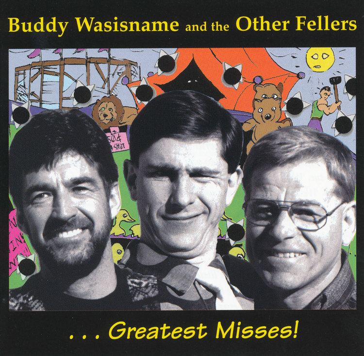 Buddy Wasisname and the Other Fellers - Alchetron, the free social