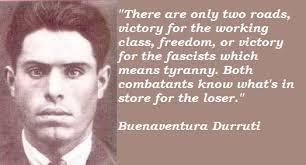 Buenaventura Durruti This Week In Spanish Civil War History Extra 80 Years Since The