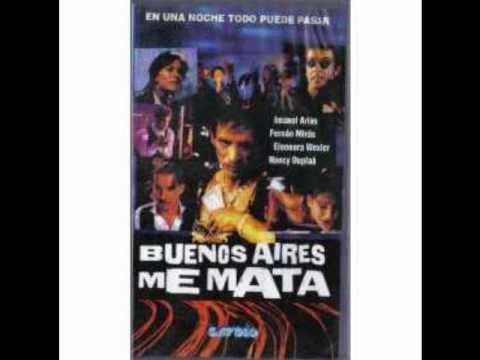 Buenos Aires me mata Buenos Aires me mata soundtrack YouTube