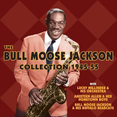 Bull Moose Jackson The Bull Moose Jackson Collection 194555 Bull Moose