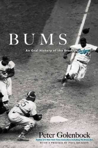 Bums: An Oral History of the Brooklyn Dodgers t2gstaticcomimagesqtbnANd9GcSLNiInhv1US8ioXG