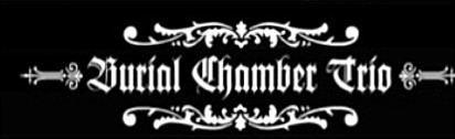 Burial Chamber Trio Burial Chamber Trio Encyclopaedia Metallum The Metal Archives