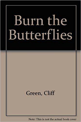 Burn the Butterflies Burn the Butterflies Cliff Green 9780868190297 Amazoncom Books