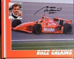 Buzz Calkins AUTOGRAPHED COLOR PHOTO INDY CARDRIVER BUZZ CALKINS eBay
