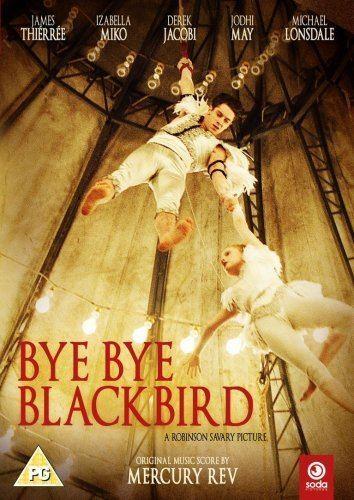 Bye Bye Blackbird (film) Bye Bye Blackbird 2005 DVD Amazoncouk James Thierree Derek