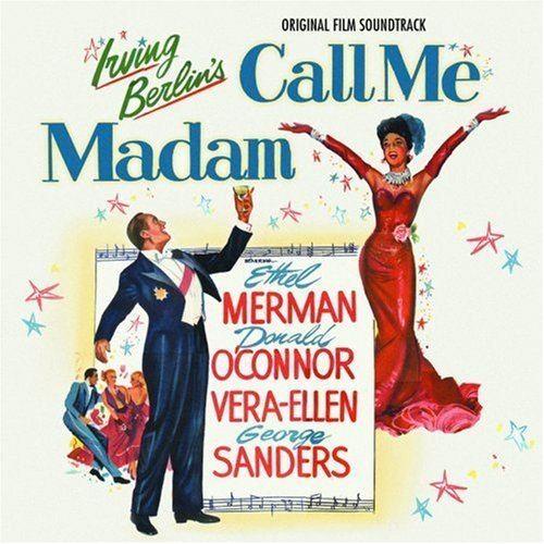 Call Me Madam (film) Irving Berlin Ethel Merman Donald OConnor George Sanders Call