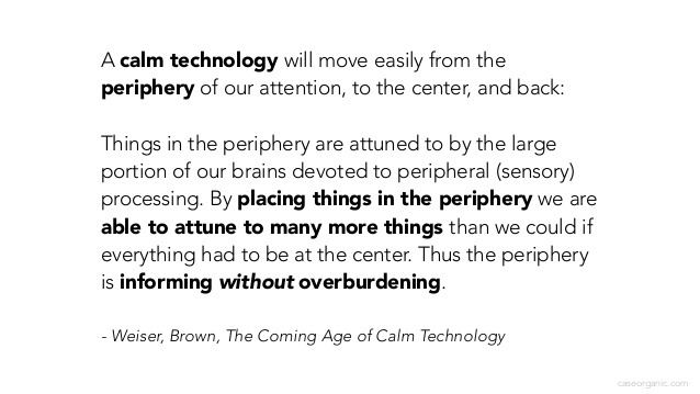 Calm technology Designing Calm Technology