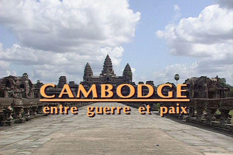 Cambodia: Between War and Peace Cambodia Between War and Peace Bophana