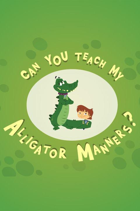Can You Teach My Alligator Manners? wwwgstaticcomtvthumbtvbanners8493391p849339