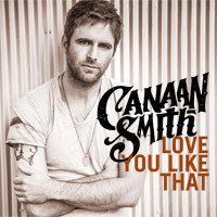 Canaan Smith Canaan Smith Mercury Records Nashville Canaan Smith