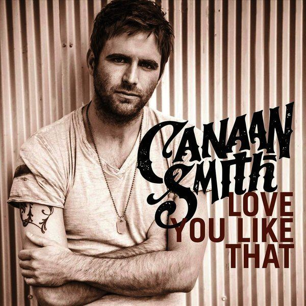 Canaan Smith Review Canaan Smith39s Love You Like That is a