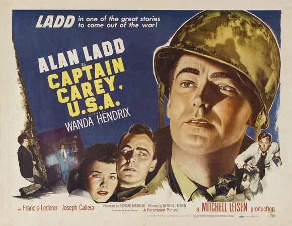 Captain Carey, U.S.A. Captain Carey USA 1950 Mitchell Leisen Alan Ladd Wanda