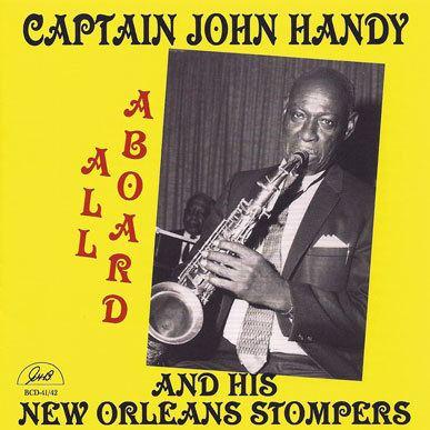 Captain John Handy Jazzology John Handy Captain John Handy And His New Orleans