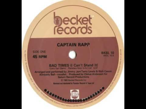 Captain Rapp Captain Rapp feat Kimberly Ball Bad Times I Cant Stand It