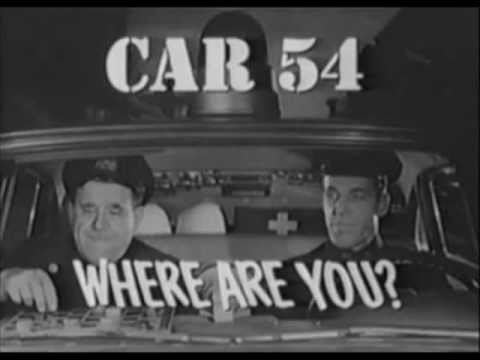 Car 54, Where Are You? Car 54 Where are You Theme YouTube