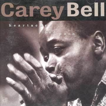 Carey Bell Chicago Sound Recordings Carey Bell Heartaches and Pain