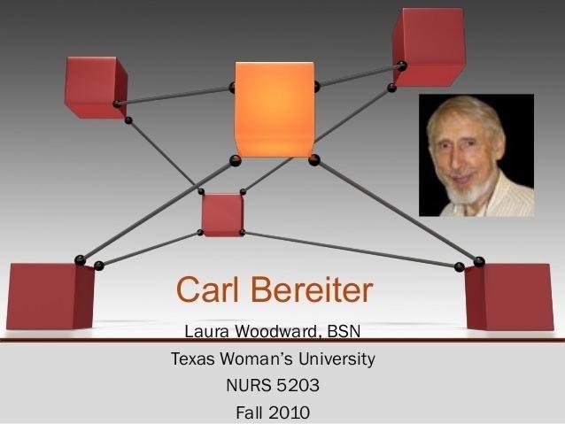 Carl Bereiter Bereiter theory presentation
