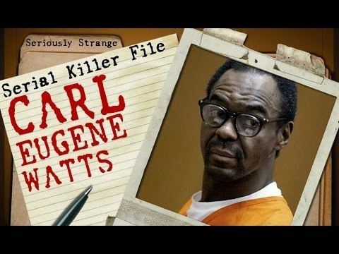 Carl Eugene Watts Carl Eugene Watts Sunday Morning SLASHER SERIAL KILLER FILES 25