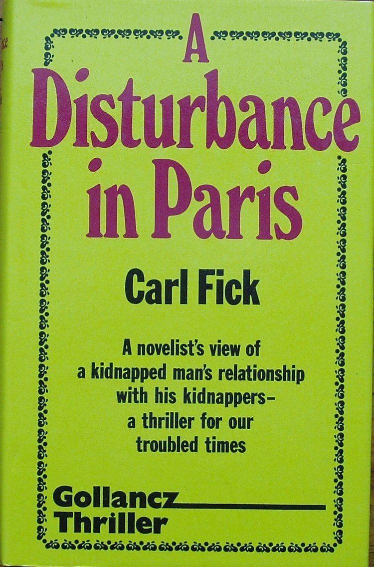 Carl Fick Disturbance in Paris Amazoncouk Carl Fick 9780575033023 Books