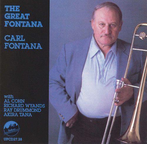 Carl Fontana Carl Fontana Biography Albums Streaming Links AllMusic