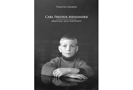 Carl Fredrik Meinander Carl Fredrik Meinander Arkeolog med perspektiv Prisma verkkokauppa