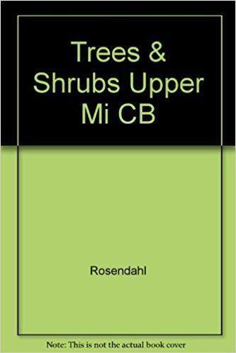 Carl Otto Rosendahl Trees and Shrubs of the Upper Midwest Carl Otto Rosendahl