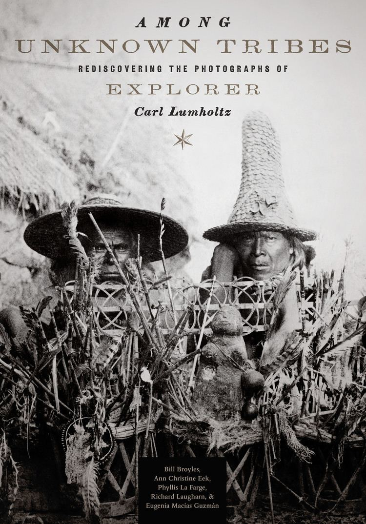 Carl Sofus Lumholtz Among Unknown Tribes Rediscovering the Photographs of Explorer Carl