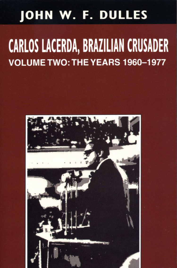 Carlos Lacerda Carlos Lacerda Brazilian Crusader Volume II The Years 19601977 By