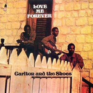 Carlton and The Shoes Carlton And The Shoes Love Me Forever at Discogs