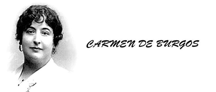 Carmen de Burgos Carmen de Burgos Huellas De Mujeres Geniales