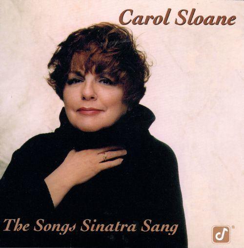 Carol Sloane The Songs Sinatra Sang Carol Sloane Songs Reviews Credits