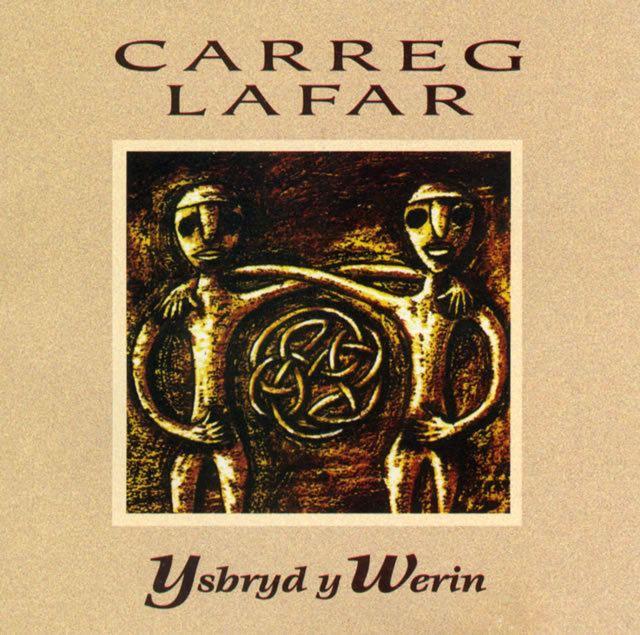 Carreg Lafar CARREG LAFAR YSBRYD Y WERIN Music Sain Records Music from Wales