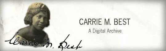 Carrie Best Carrie Best A Digital Archive