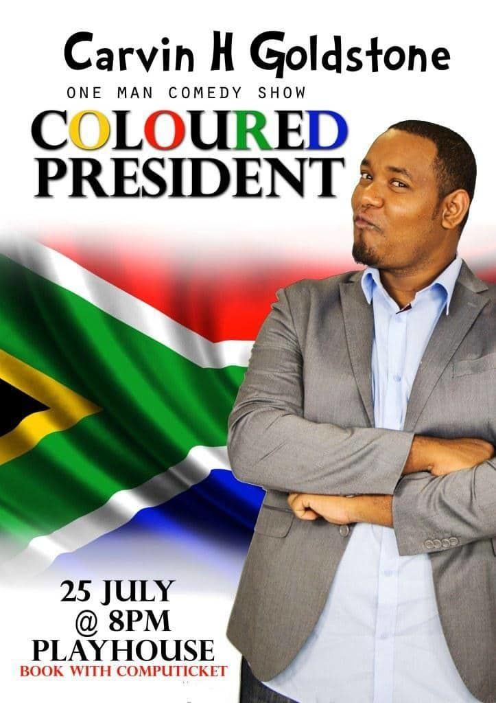 Carvin Goldstone Carvin H Goldstone39s new comedy show Coloured President