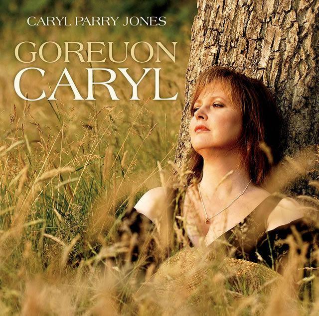 Caryl Parry Jones CARYL PARRY JONES GOREUON CARYL Music Sain Records