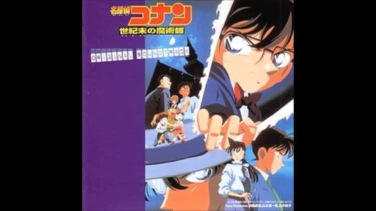 Case Closed: The Last Wizard of the Century Detective Conan Main Theme The Last Wizard of the Century Version
