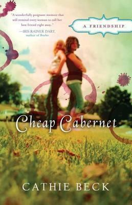 Cathie Beck Cheap Cabernet A Friendship by Cathie Beck Reviews Discussion