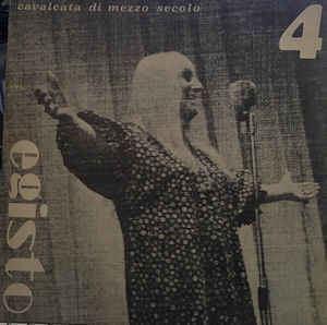 Cavalcata di mezzo secolo Egisto Malfatti Egisto 4 Cavalcata Di Mezzo Secolo Vinyl LP at