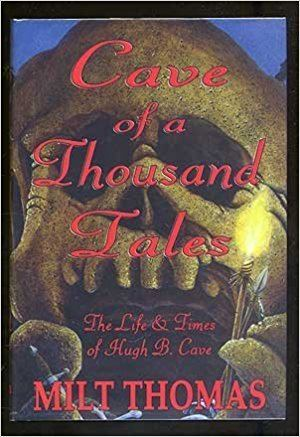 Cave of a Thousand Tales Cave of a Thousand Tales The Life and Times of Pulp Author Hugh B