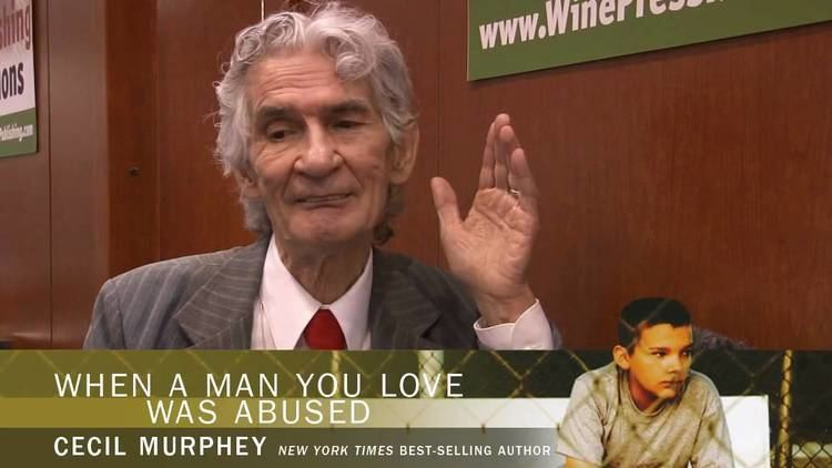 Cecil Murphy Cecil Murphey When a Man You Love Was Abused Interview