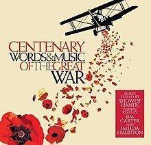 Centenary: Words & Music of the Great War httpsuploadwikimediaorgwikipediaenthumb0