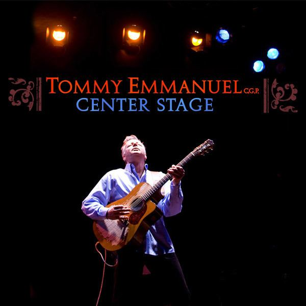 Center Stage (Tommy Emmanuel album) tommyemmanuelcomwpcontentuploads201412cdce