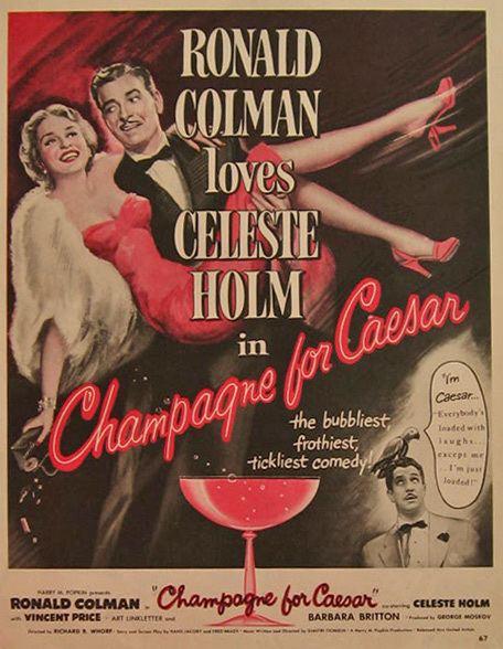 Champagne for Caesar Champagne for Caesar Celeste Holm 1950 Movie Ad Vintage Movie Ads