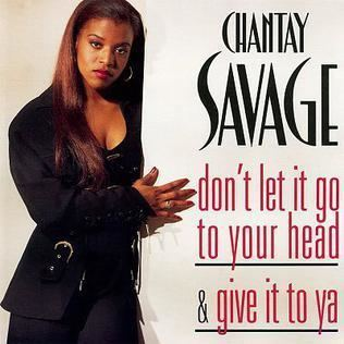 Chantay Savage Don39t Let It Go to Your Head Chantay Savage song