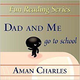 Charles Aman Dad and Me go to School V CHARLES AMAN 9781421899244 Amazoncom