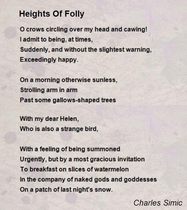 Charles Simic Heights Of Folly Poem by Charles Simic Poem Hunter