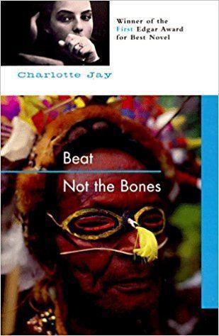 Charlotte Jay Beat Not the Bones Charlotte Jay 9781569470473 Amazoncom Books