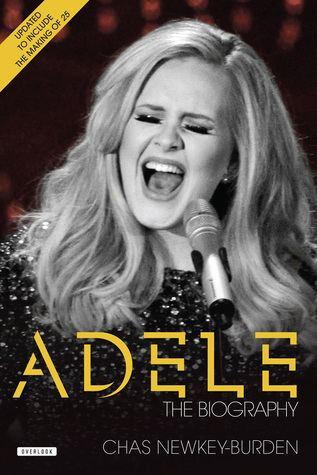 Chas Newkey-Burden Adele The Biography by Chas NewkeyBurden