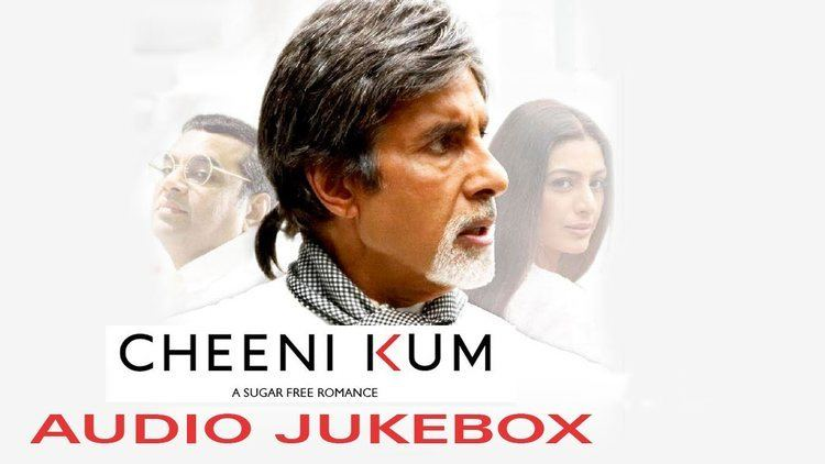 Cheeni Kum Cheeni Kum Audio JukeBox Amitabh Bachchan Tabu YouTube