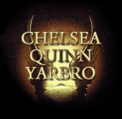 Chelsea Quinn Yarbro Chelsea Quinn Yarbro